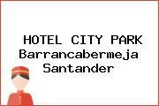 HOTEL CITY PARK Barrancabermeja Santander