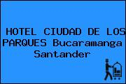 HOTEL CIUDAD DE LOS PARQUES Bucaramanga Santander