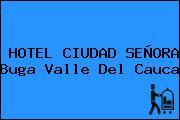 HOTEL CIUDAD SEÑORA Buga Valle Del Cauca