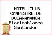 HOTEL CLUB CAMPESTRE DE BUCARAMANGA Floridablanca Santander