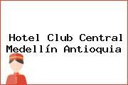 Hotel Club Central Medellín Antioquia