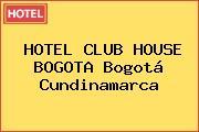 HOTEL CLUB HOUSE BOGOTA Bogotá Cundinamarca