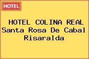 HOTEL COLINA REAL Santa Rosa De Cabal Risaralda