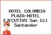 HOTEL COLOMBIA PLAZA-HOTEL EJECUTIVO San Gil Santander