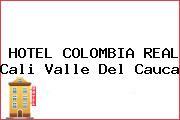 HOTEL COLOMBIA REAL Cali Valle Del Cauca