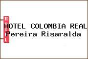 HOTEL COLOMBIA REAL Pereira Risaralda