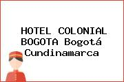 HOTEL COLONIAL BOGOTA Bogotá Cundinamarca