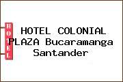 HOTEL COLONIAL PLAZA Bucaramanga Santander