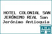 HOTEL COLONIAL SAN JERÓNIMO REAL San Jerónimo Antioquia