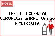 HOTEL COLONIAL VERÓNICA GARRO Urrao Antioquia