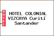 HOTEL COLONIAL VIZCAYA Curití Santander