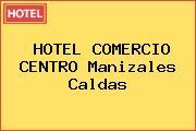 HOTEL COMERCIO CENTRO Manizales Caldas