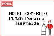 HOTEL COMERCIO PLAZA Pereira Risaralda