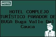 HOTEL COMPLEJO TURÍSTICO PARADOR DE BUGA Buga Valle Del Cauca