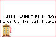 HOTEL CONDADO PLAZA Buga Valle Del Cauca