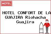 HOTEL CONFORT DE LA GUAJIRA Riohacha Guajira