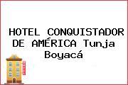 HOTEL CONQUISTADOR DE AMÉRICA Tunja Boyacá