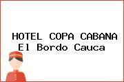 HOTEL COPA CABANA El Bordo Cauca