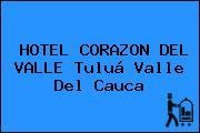 HOTEL CORAZON DEL VALLE Tuluá Valle Del Cauca