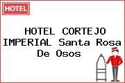 HOTEL CORTEJO IMPERIAL Santa Rosa De Osos