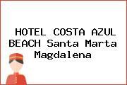 HOTEL COSTA AZUL BEACH Santa Marta Magdalena