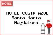 HOTEL COSTA AZUL Santa Marta Magdalena
