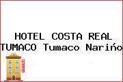 HOTEL COSTA REAL TUMACO Tumaco Nariño
