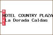 HOTEL COUNTRY PLAZA La Dorada Caldas