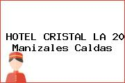 HOTEL CRISTAL LA 20 Manizales Caldas