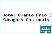 Hotel Cuarto Frio Z Zaragoza Antioquia