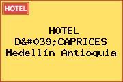 HOTEL D'CAPRICES Medellín Antioquia