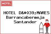 HOTEL D'MARES Barrancabermeja Santander