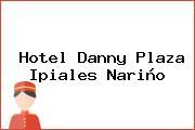 Hotel Danny Plaza Ipiales Nariño