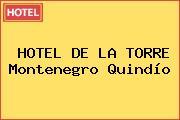 HOTEL DE LA TORRE Montenegro Quindío