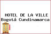 HOTEL DE LA VILLE Bogotá Cundinamarca