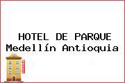 HOTEL DE PARQUE Medellín Antioquia