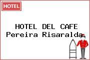 HOTEL DEL CAFE Pereira Risaralda