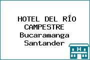 HOTEL DEL RÍO CAMPESTRE Bucaramanga Santander