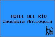 HOTEL DEL RÍO Caucasia Antioquia