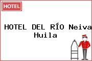HOTEL DEL RÍO Neiva Huila