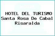 HOTEL DEL TURISMO Santa Rosa De Cabal Risaralda