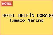 HOTEL DELFÍN DORADO Tumaco Nariño