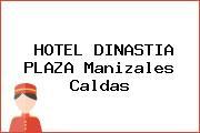 HOTEL DINASTIA PLAZA Manizales Caldas