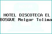 HOTEL DISCOTECA EL BOSQUE Melgar Tolima