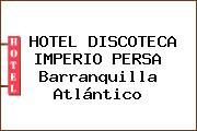 HOTEL DISCOTECA IMPERIO PERSA Barranquilla Atlántico