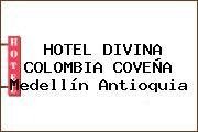 HOTEL DIVINA COLOMBIA COVEÑA Medellín Antioquia