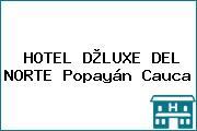 HOTEL D®LUXE DEL NORTE Popayán Cauca