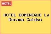 HOTEL DOMINIQUE La Dorada Caldas