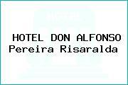 HOTEL DON ALFONSO Pereira Risaralda