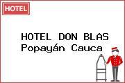 HOTEL DON BLAS Popayán Cauca
